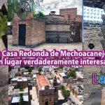 La Casa Redonda de Mechoacanejo, Jalisco, un lugar verdaderamente interesante de ver.