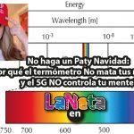 No haga un Paty Navidad: ¿Por qué el termómetro No mata tus neuronas y el 5G NO controla tu mente?
